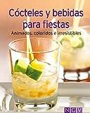 Cócteles y bebidas para fiestas: Nuestras 100 mejores recetas en un solo libro
