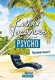 Le cahier de vacances pour réussir en psycho: Testez-vous