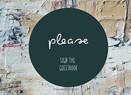 Please Sign the Guestbook: Art Studio Comments Log (Art Name Date Email 8.25x6)