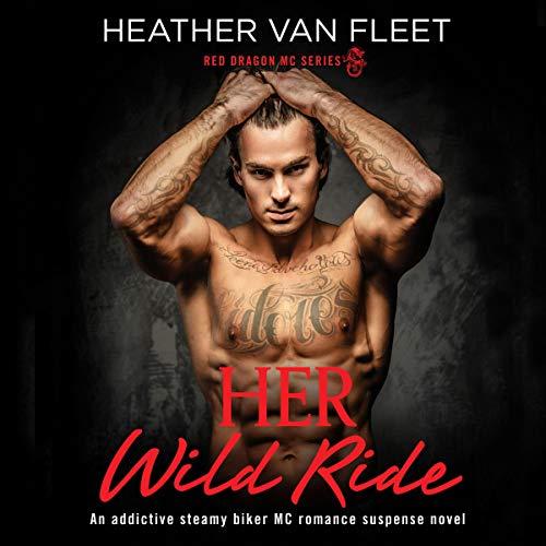 Her Wild Ride: An addictive, steamy biker MC romance suspense novel audiobook cover art