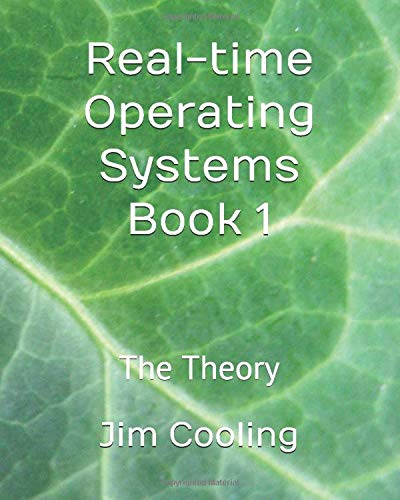 Real-time Operating Systems Book 1: The Theory (The engineering of real-time embedded systems, Band 1)