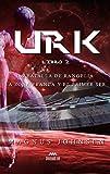 Urk: Libro 2 : La Batalla de Rangelia y la Zona Franca. El Primer Ser