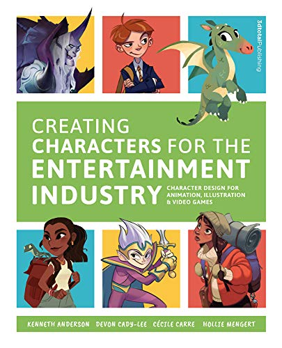 Creating Characters for the Entertainment Industry: Develop Spectacular Designs from Basic Concepts