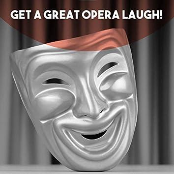 Get a Great Opera Laugh!