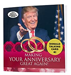 SEND A TALKING ANNIVERSARY GREETING FROM PRESIDENT DONALD TRUMP! Yes, it's really President Donald Trump's voice saying Happy Anniversary. Makes a funny and heartfelt wedding anniversary card for a husband or wife, or parents. One of the best paper a...