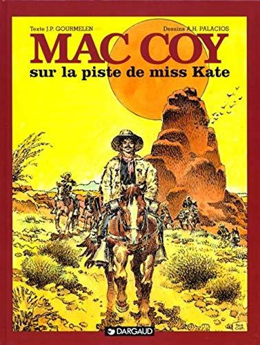 Mac Coy, tome 21 : Sur la Piste de Miss Kate