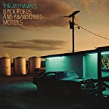 Songtexte von The Jayhawks - Back Roads and Abandoned Motels