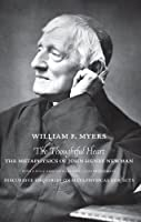 The Thoughtful Heart: The Metaphysics of John Henry Newman (Marquette Studies in Philosophy)