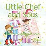 Little Chef and Sous: and The Gingerbread Snafu