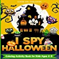I SPY HALLOWEEN: COLORING ACTIVITY BOOK FOR KIDS AGES 4-8: An Adorable and Fun Halloween Gift For Boys and Girls 2-5 years old | Interactive Guessing Game Perfect for Your Childs Gift Basket!
