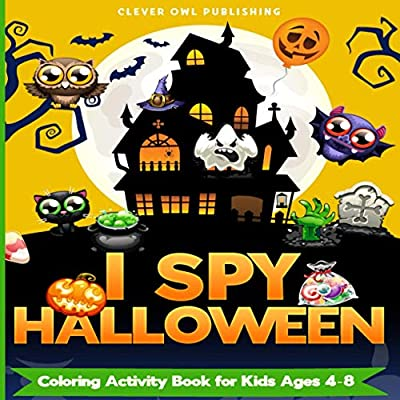 I SPY HALLOWEEN: COLORING ACTIVITY BOOK FOR KIDS AGES 4-8: An Adorable and Fun Halloween Gift For Boys and Girls 2-5 years old   Interactive Guessing Game Perfect for Your Childs Gift Basket!