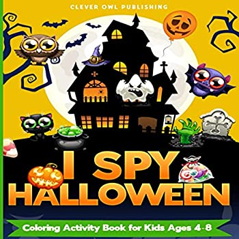 I SPY HALLOWEEN  COLORING ACTIVITY BOOK FOR KIDS AGES 4-8  An Adorable and Fun Halloween Gift For Boys and Girls 2-5 years old   Interactive Guessing Game Perfect for Your Childs Gift Basket!