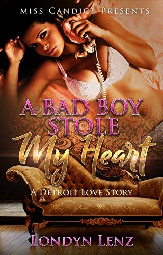 A Bad Boy Stole My Heart: A Detroit Love Story