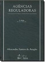 Agências Reguladoras e a Evolução do Direito Administrativo Econômico