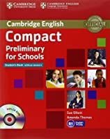 Compact Preliminary for Schools Student's Pack (Student's Book without Answers with CD-ROM, Workbook without Answers with Audio CD) by Sue Elliott Amanda Thomas(2013-01-17)