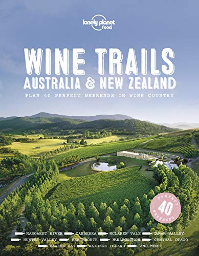 Compare Textbook Prices for Wine Trails Australia & New Zealand 1 Edition ISBN 9781787017696 by Lonely Planet