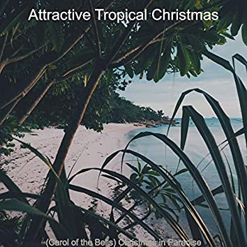 (Carol of the Bells) Christmas in Paradise