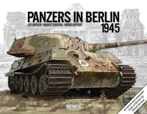 Panzers in Berlin 1945: 2 (In Focus)