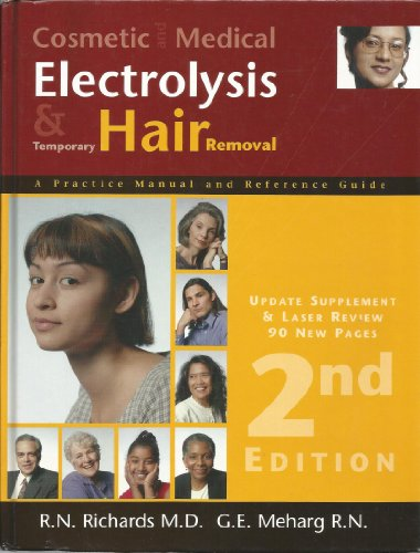 Cosmetic and Medical Electrolysis and Temporary Hair Removal: A Practice Manual and Reference Guide