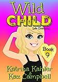 WILD CHILD - Book 9 - Life Changing