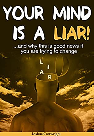 Your Mind is a Liar