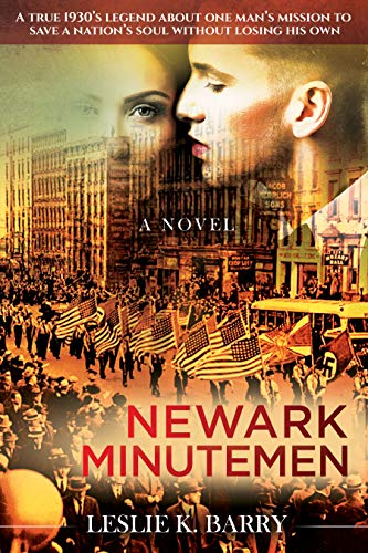 Newark Minutemen: A True 1930's Legend About One Man's Mission to Save a Nation's Soul Without