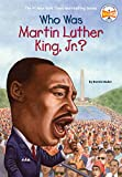 Who Was Martin Luther King, Jr.?...