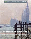 Les Impressionnistes : A Londres : Monet, Sisley, Pissarro (Le musée idéal)
