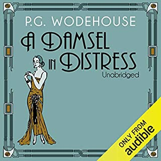 A Damsel in Distress                   By:                                                                                                                                 P. G. Wodehouse                               Narrated by:                                                                                                                                 Jonathan Cecil                      Length: 7 hrs and 9 mins     106 ratings     Overall 4.4