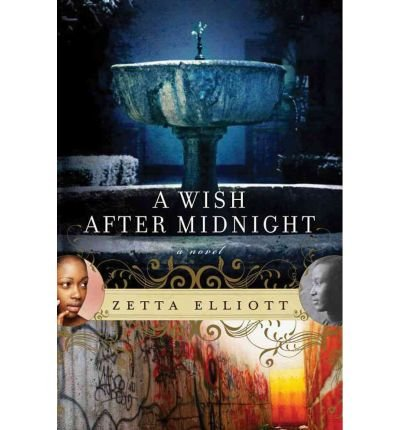 ({A WISH AFTER MIDNIGHT}) [{ By (author) Zetta Elliott }] on [February, 2010]