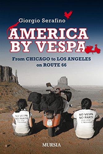 America by Vespa: From Chicago to Los Angeles on Route 66 (Viaggi, scoperte e tradizioni) (English Edition)