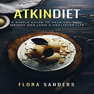 Atkin Diet: A Simple Guide to Help You Lose Weight and Lead a Healthier Life audiobook cover art