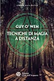 Tecniche di magia a distanza (Corso di magia pratica Vol. 1)