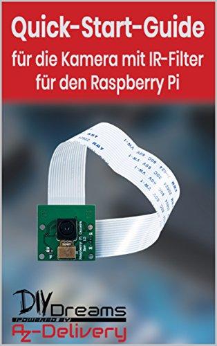 Kamera für Raspberry Pi V1.3 - Der offizielle Quick-Start-Guide von AZ-Delivery!: Arduino, Raspberry Pi und Mikrocontroller