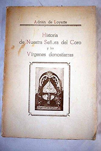 Historia De Nuestra Señora Del Coro y Las Virgenes Donostiarras.