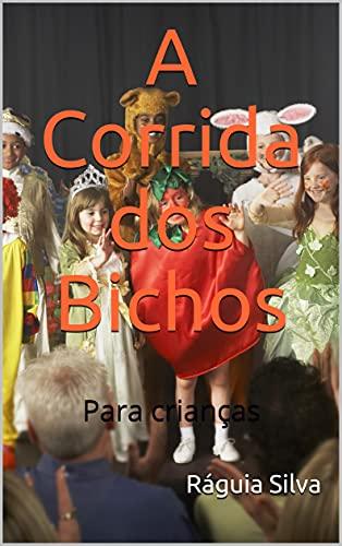A Corrida dos Bichos: Para crianças (Portuguese Edition)