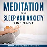 Meditation for Sleep and Anxiety, 2 in 1 Bundle: Guided Meditation for Sleep, Anxiety, Self Healing and Stress Relief. Fall Asleep Fast, Reduce Anxiety, and Get Transcendental Deep Sleep Every Night.