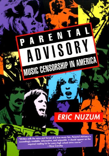 Parental Advisory Music Censorship In America Kindle Edition By Nuzum Eric D Politics Social Sciences Kindle Ebooks Amazon Com