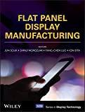 Flat Panel Display Manufacturing (Wiley Series in Display Technology) (English Edition)