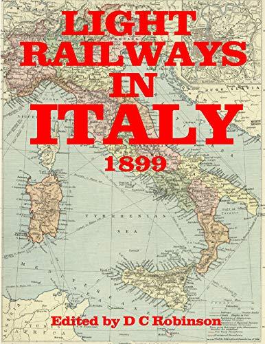 LIGHT RAILWAYS IN ITALY: 1899 (English Edition)