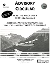 Advisory Circular AC 43.13-1B With Change 1 AC 43.13-2B Combined Acceptable Methods, Techniques, and Practices - Aircraft Inspection and Repair