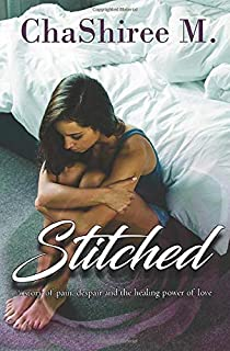 Stitched: A Story of Pain, Despair and The Healing Power of Love