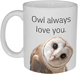 Owl Always Love You Funny Coffee or Tea Mug