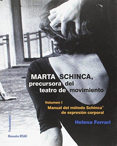 Marta Schinca. Precursora del teatro de movimiento, vol. I: Manual del método Schinca de expresión corporal: 213 (Arte / Teoría teatral)