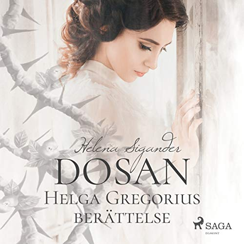 Dosan     Helga Gregorius berättelse              By:                                                                                                                                 Helena Sigander                               Narrated by:                                                                                                                                 Sofia Pekkari                      Length: 9 hrs and 25 mins     Not rated yet     Overall 0.0