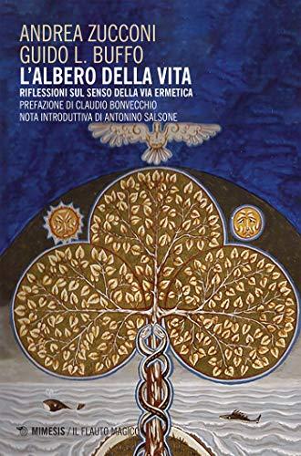 L'Albero della vita: Riflessioni sul Senso della via ermetica (Italian Edition)