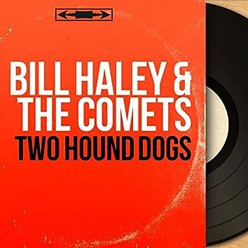 Two Hound Dogs (Mono Version)
