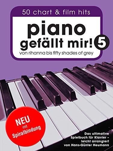Piano Gefallt Mir! - Book 5 (Spiral-Bound): Songbook für Klavier: Von Rihanna bis Fifty Shades Of Grey. Das ultimative Spielbuch für Klavier.