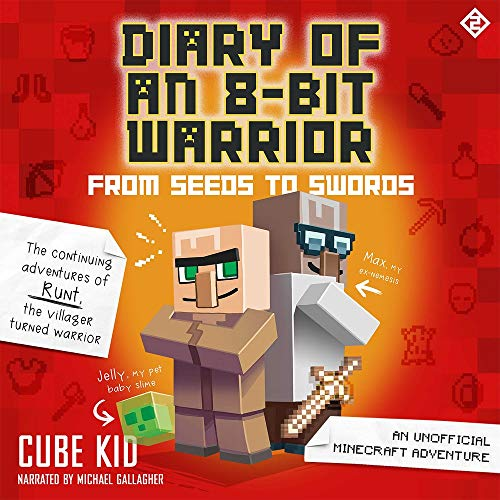Diary of an 8-Bit Warrior: From Seeds to Swords Audiobook By Cube Kid cover art