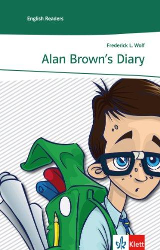 Alan Brown's Diary: Englische Lektüre für das 3. Lernjahr (Niveau A2) (Klett...